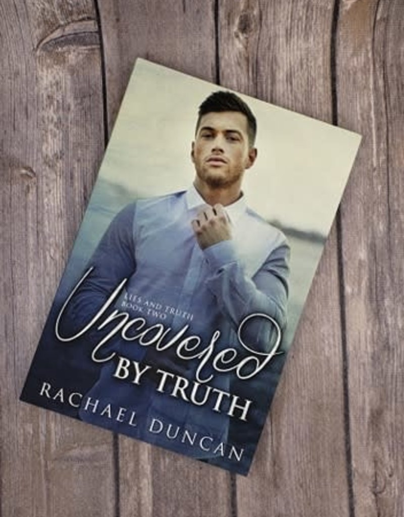 Uncovered by Truth,  #2 by Rachel Duncan