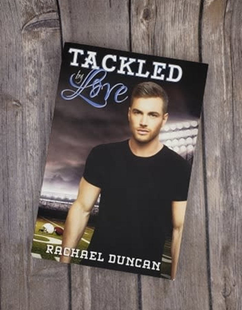 Tackled by Love by Rachael Duncan