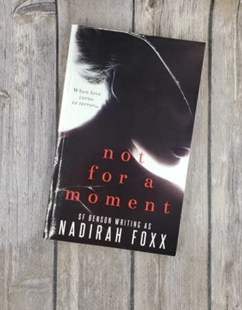 Not For A Moment by Nadirah Foxx