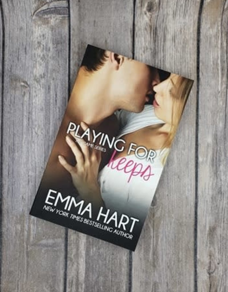 Playing For Keeps, #2 by Emma Hart