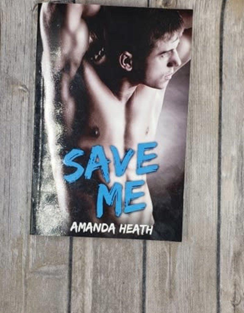 Save Me, #3 by Amanda Heath
