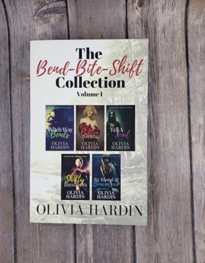 The Bend-Bite-Shift Collection, Vol 1 by Olivia Hardin