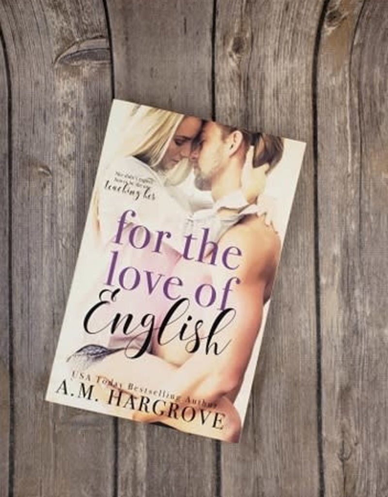 For the Love of English by AM Hargrove