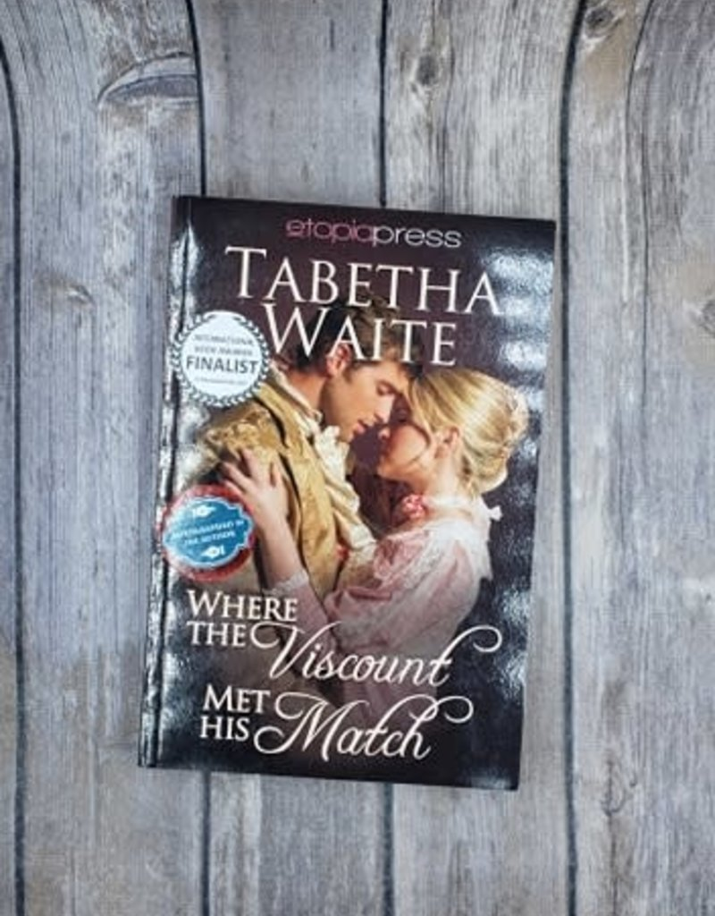 Where The Viscount Met His Match, #2 by Tabetha Waite