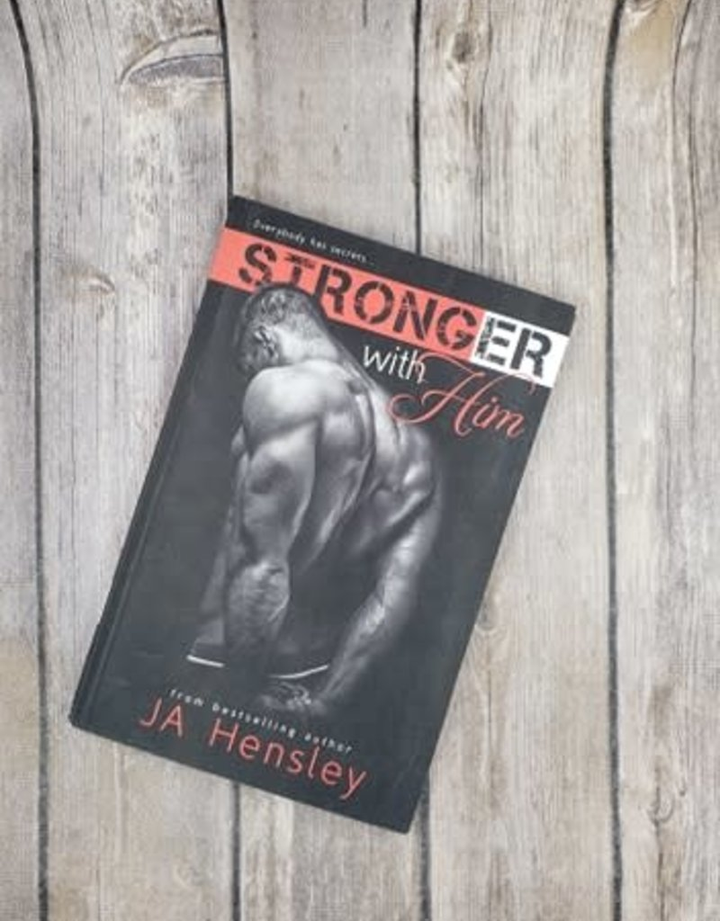 Stronger With Him, #1 by JA Hensley