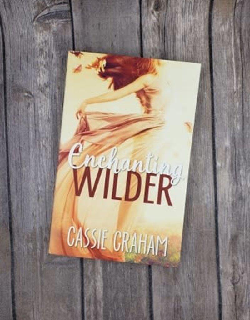 Enchanting Wilder, #1 by Cassie Graham