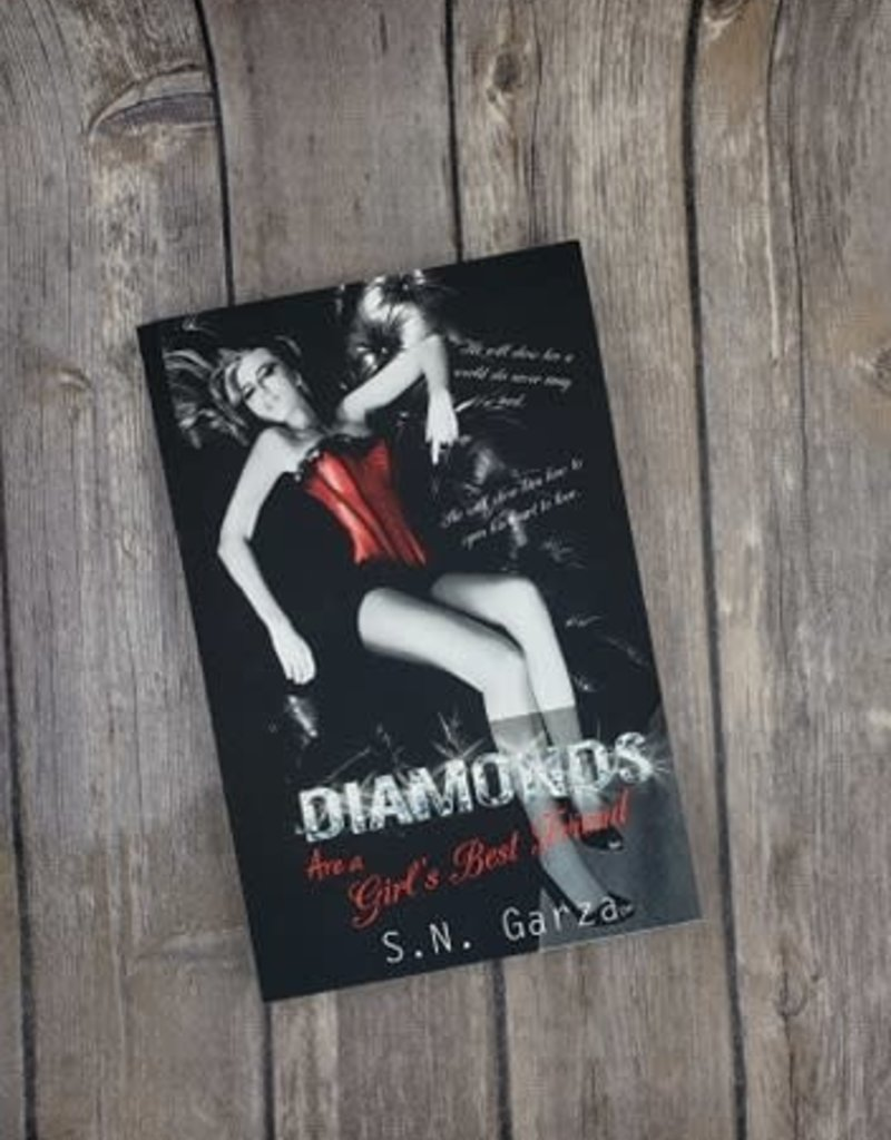 Diamonds Are A Girls Best Friend by S N Garza