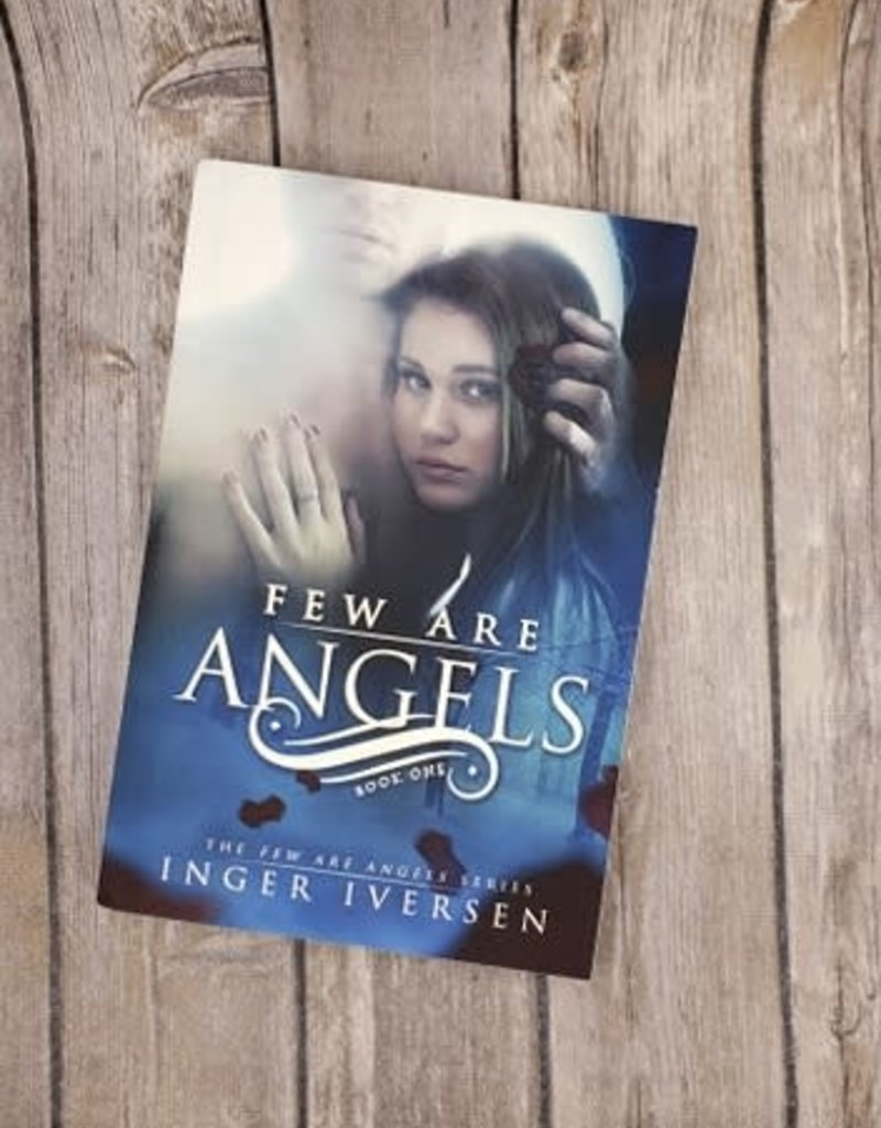 Few Are Angels, #1 by Inger Iversen