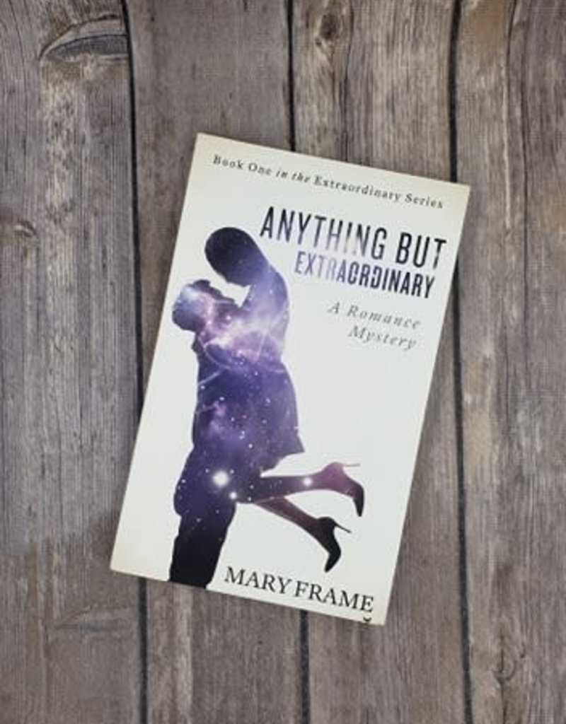 Anything But Extraordinary, #1 by Mary Frame