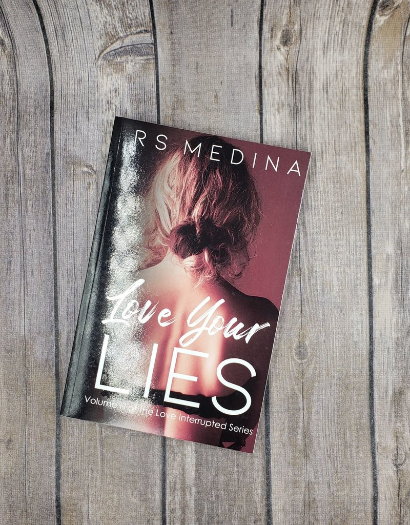 Love Your Lies, #3 by RS Medina