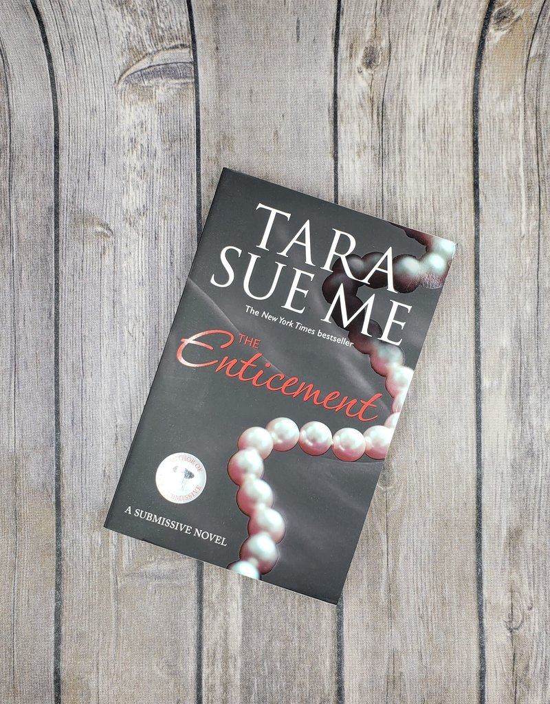 The Enticement, #5 by Tara Sue Me