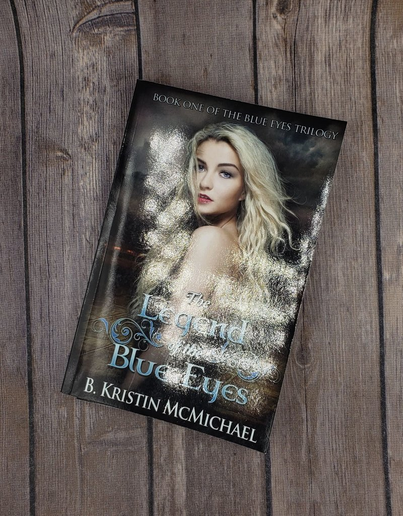 The Legend Of the Blue Eyes by B Kristin McMichael