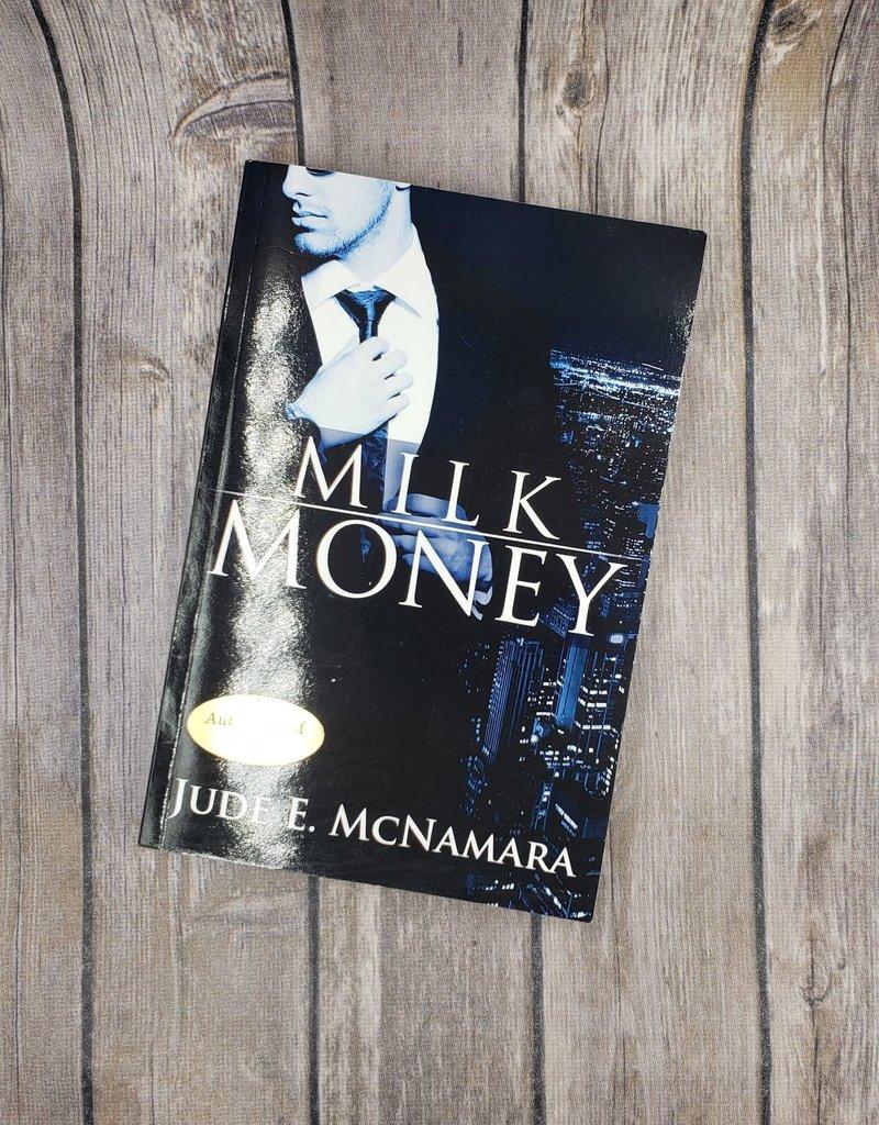 Milk Money by Jude E McNamara
