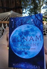 The Lunam Ceremony, #1 by Nicole Loufas