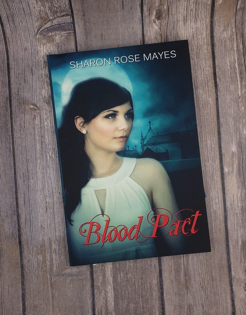 Blood Pact, #1 by Sharon Mayes