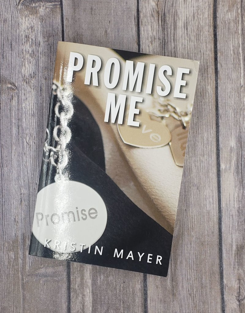 Promise Me, #3 by Kristin Mayer
