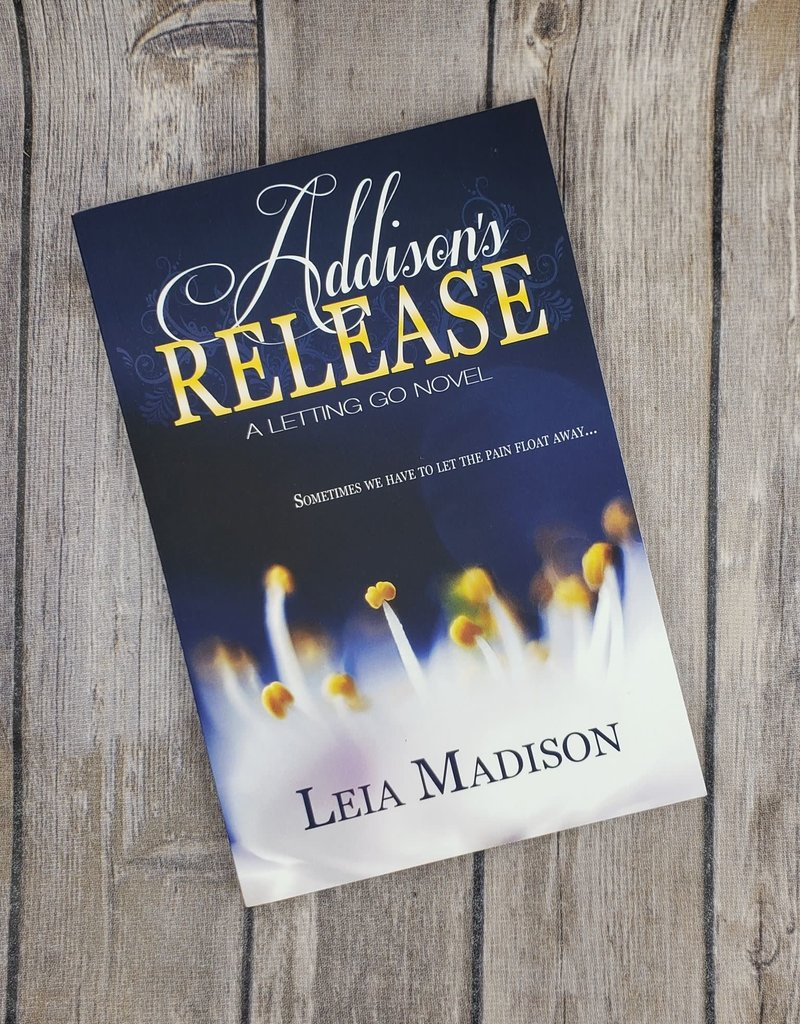 Addison's Release, #2 by Leia Madison