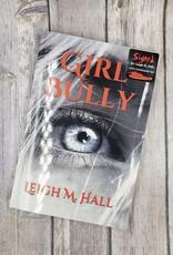 Girl Bully by Leigh M Hall