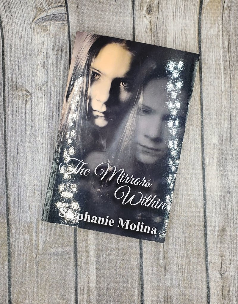 The Mirrors Within by Stephanie Molina