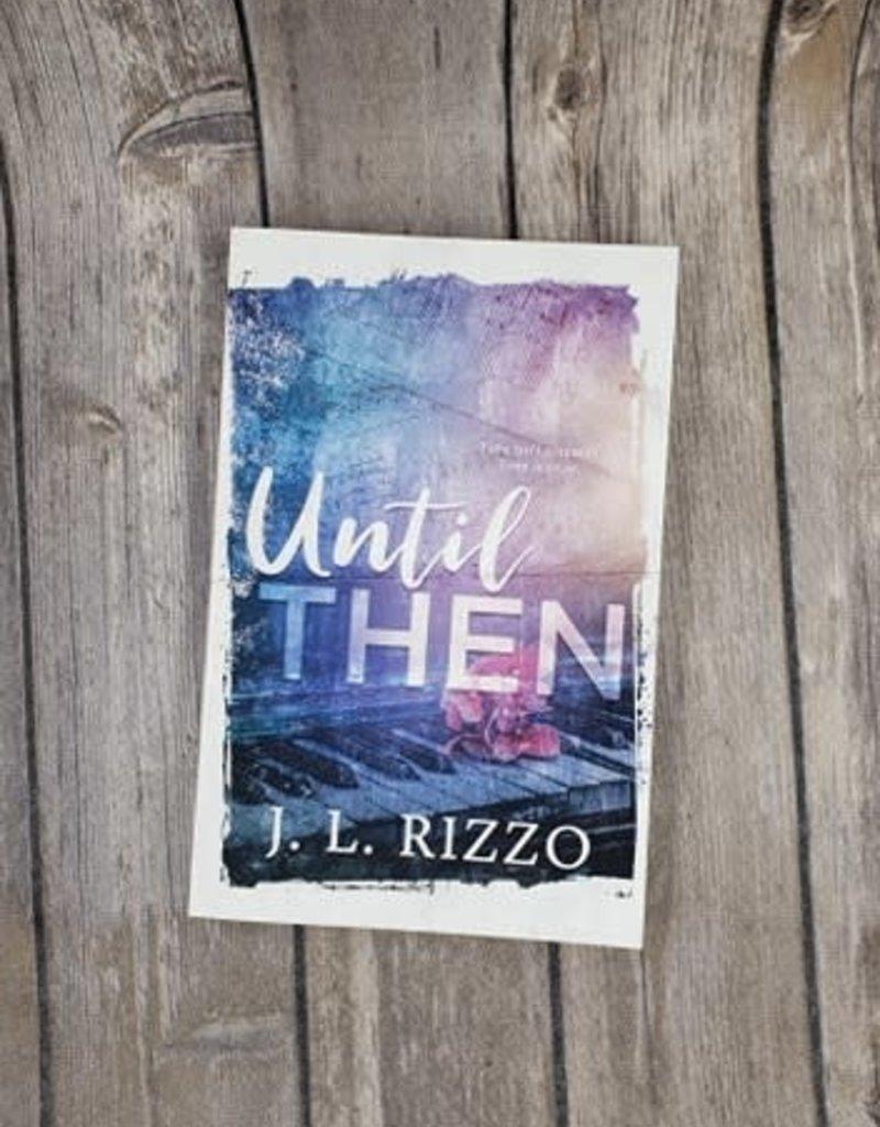 Until Then, by JL Rizzo