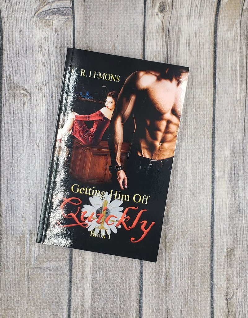 Getting Him Off Quickly, #1 by C R Lemons
