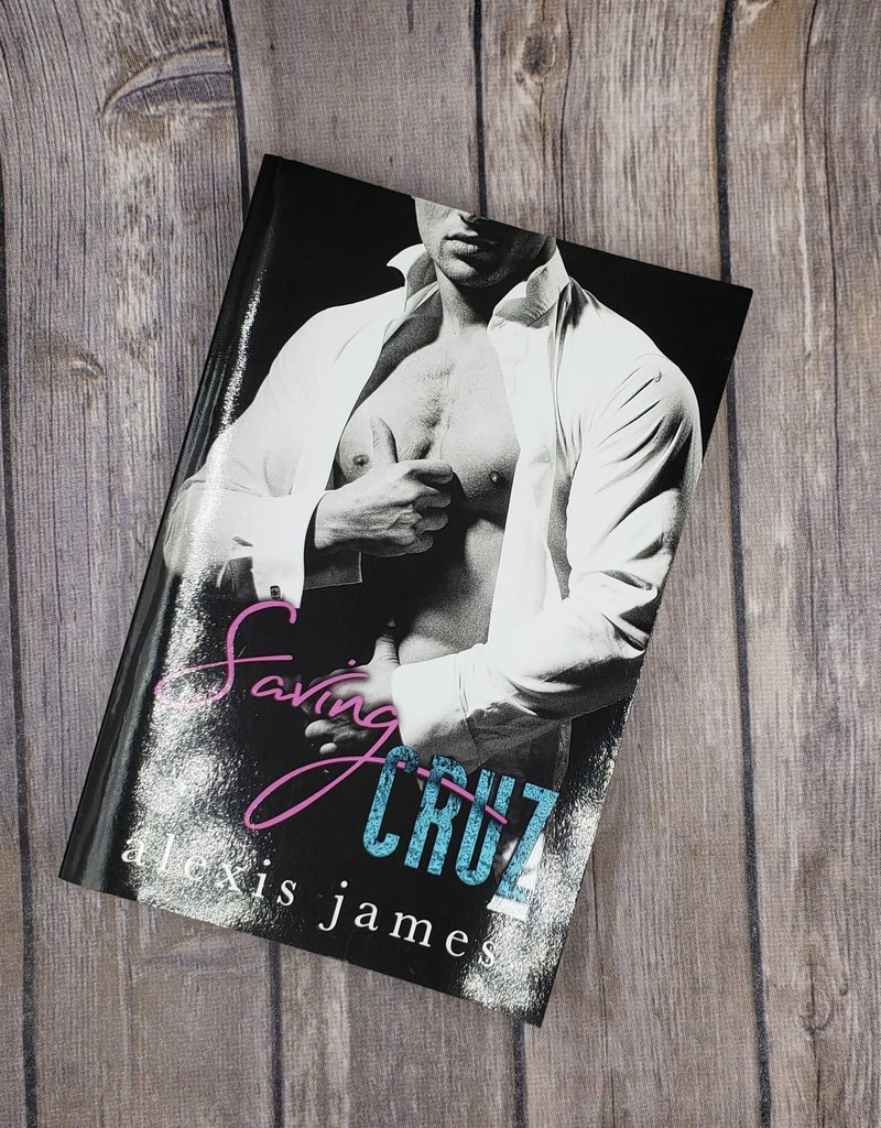 Saving Cruz, #1 by Alexis James