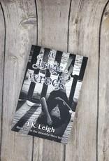 A Tragic Wreck, #2 by TK Leigh