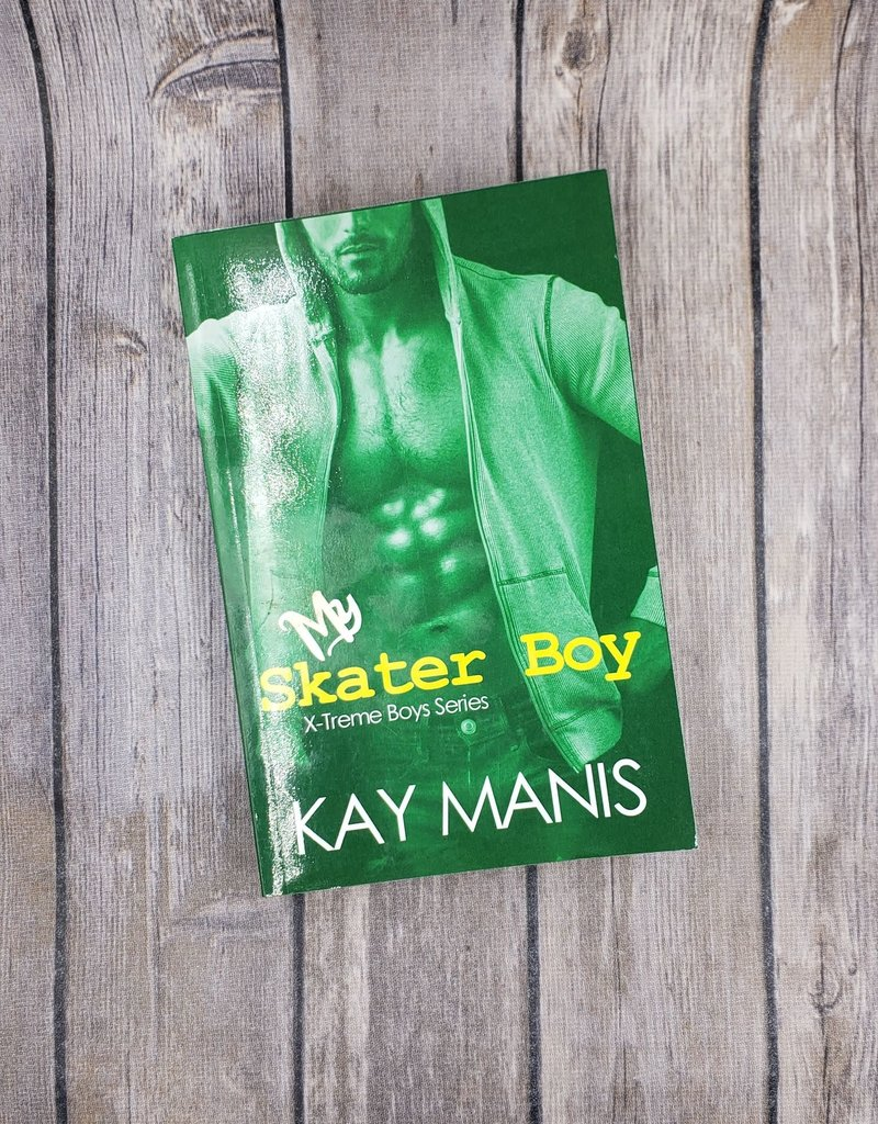 My Skater Boy, #2 by Kay Manis