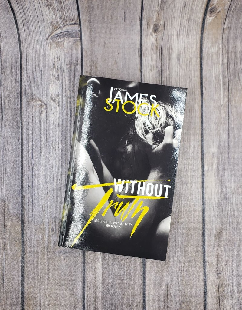Without Truth, #3 by Victoria James & LJ Stock