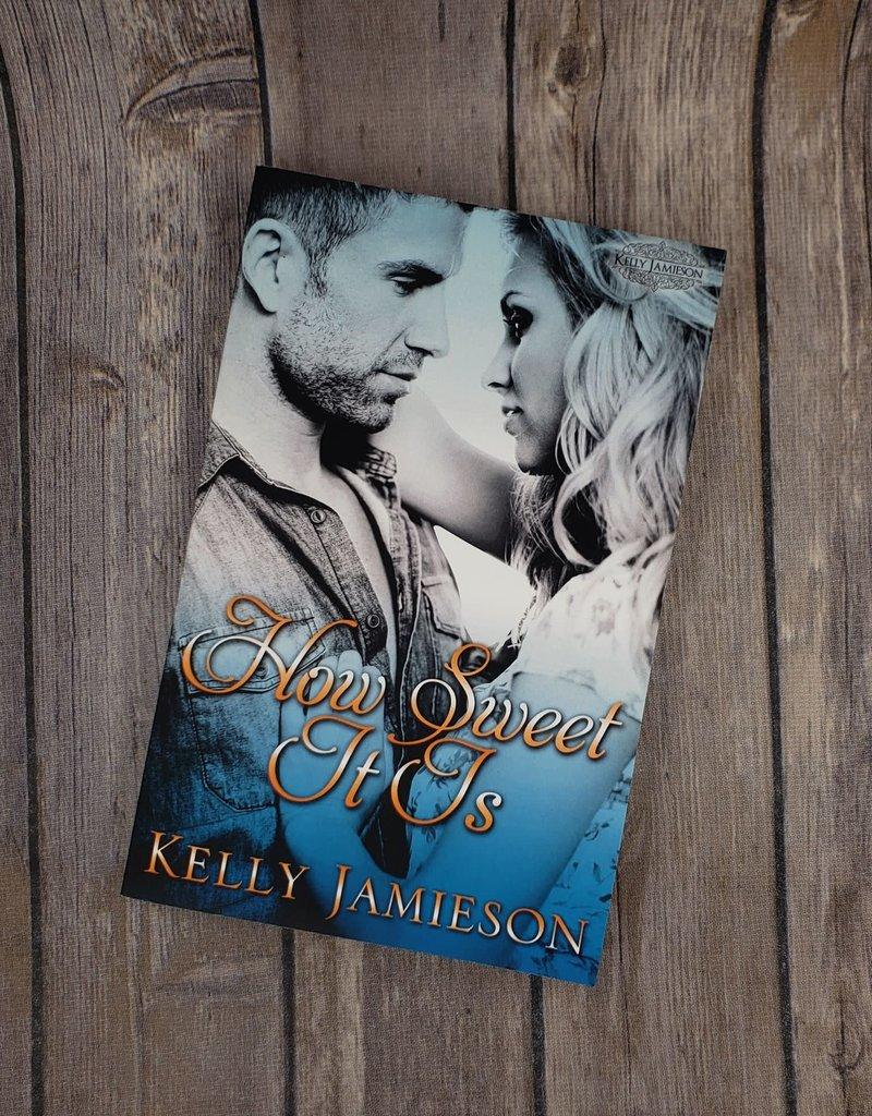 How Sweet It Is by Kelly Jamieson