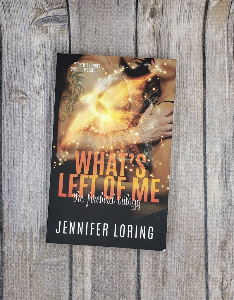 What's left of Me, #2 by Jennifer Loring