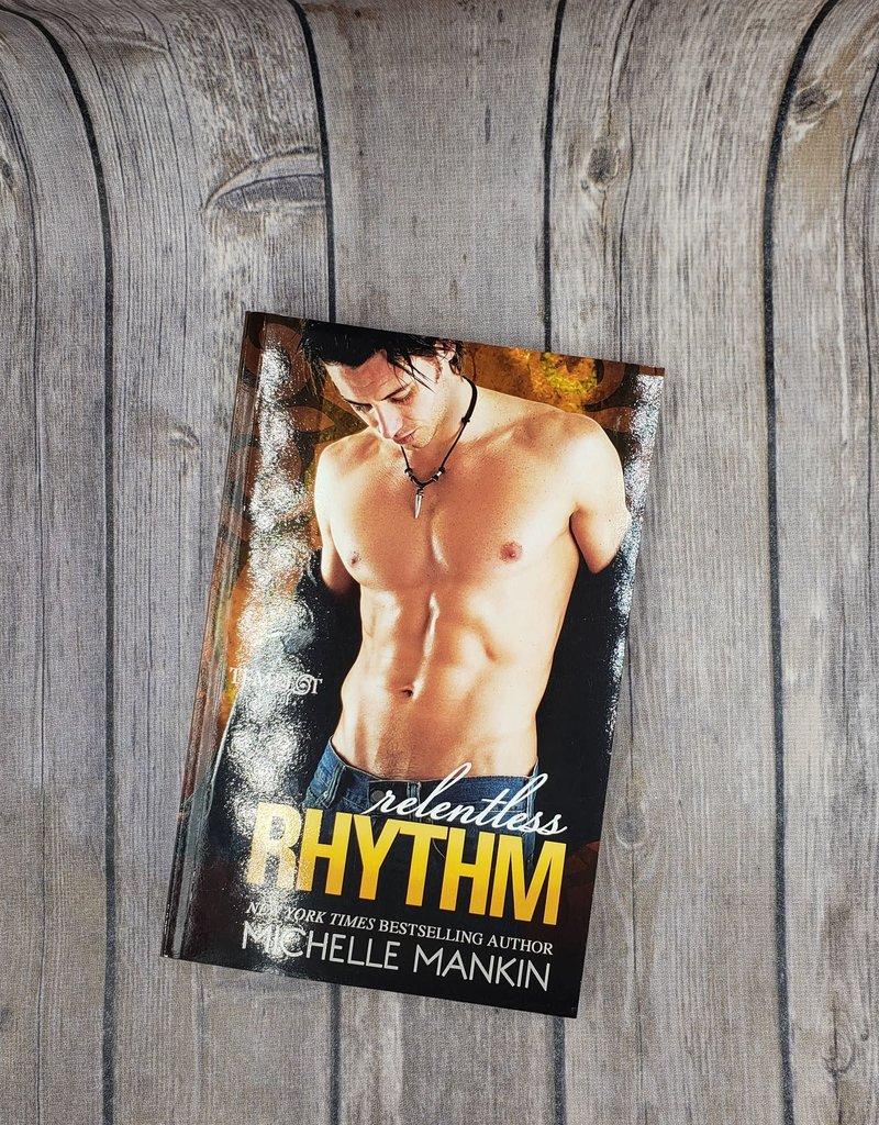 Relentless Rhythm, #4 by Michelle Mankin