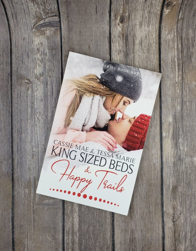 King Sized Beds & Happy Trails, #1 by Cassie Mae & Tessa Marie