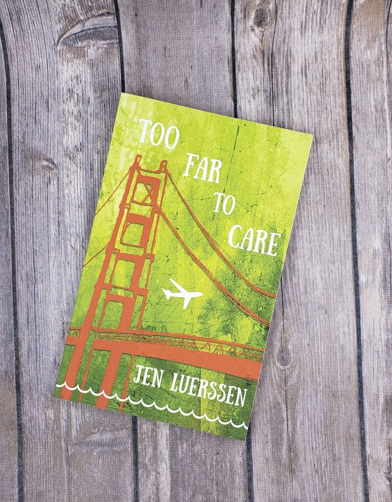 Too far to care, #1 by Jen Luerssen