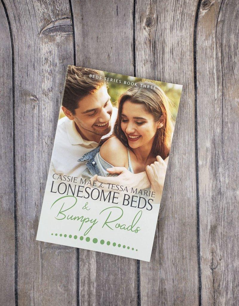 Lonesome Beds & Bumpy Roads, #3 by Cassie Mae & Tessa Marie