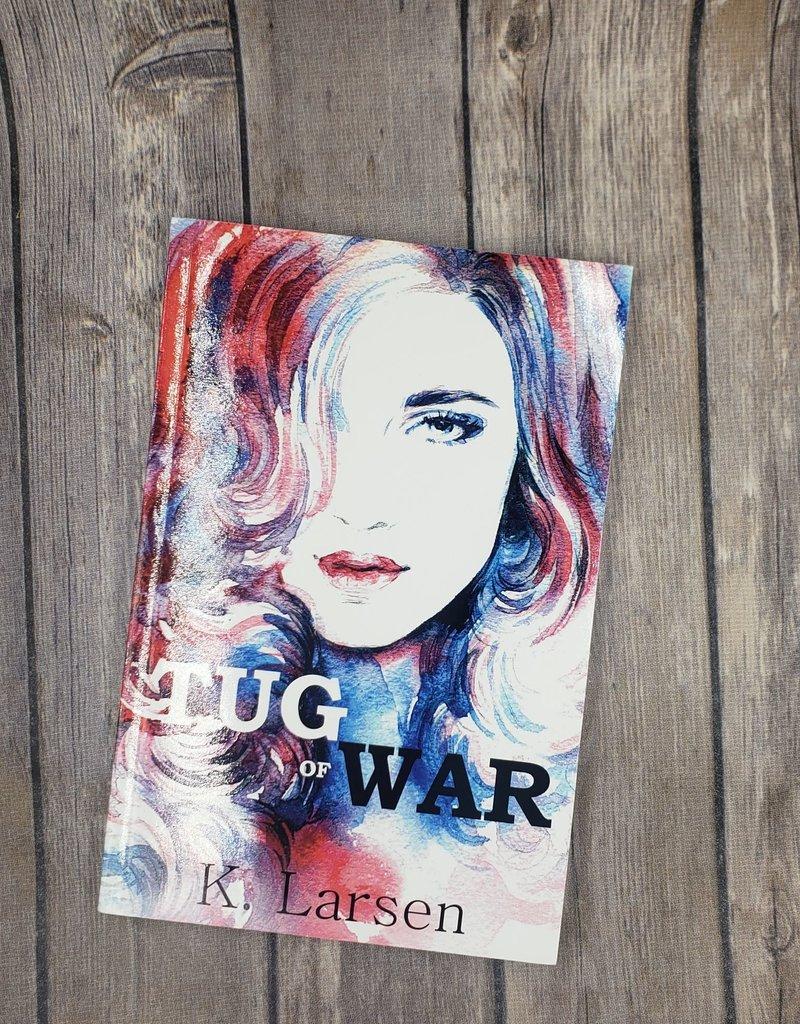 Tug Of War, #1 by K Larsen