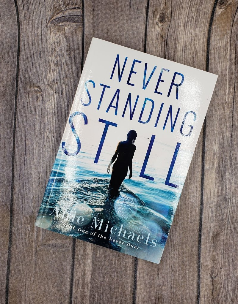 Never Standing Still, #1 by Anie Michaels
