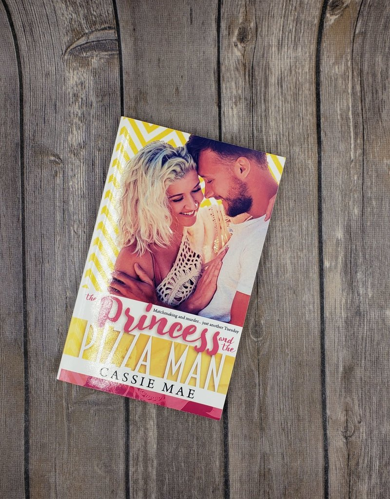 The Princess and the Pizza Man, #1 by Cassie Mae