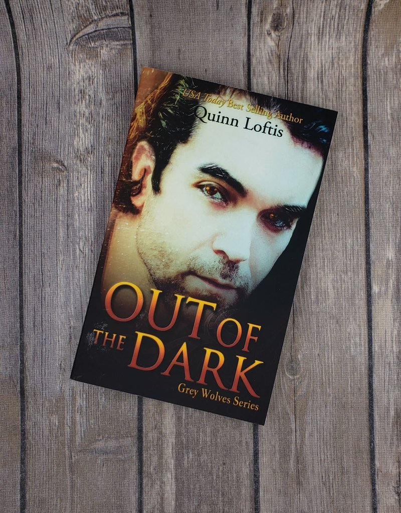 Out of the Dark, #4 by Quinn Loftis