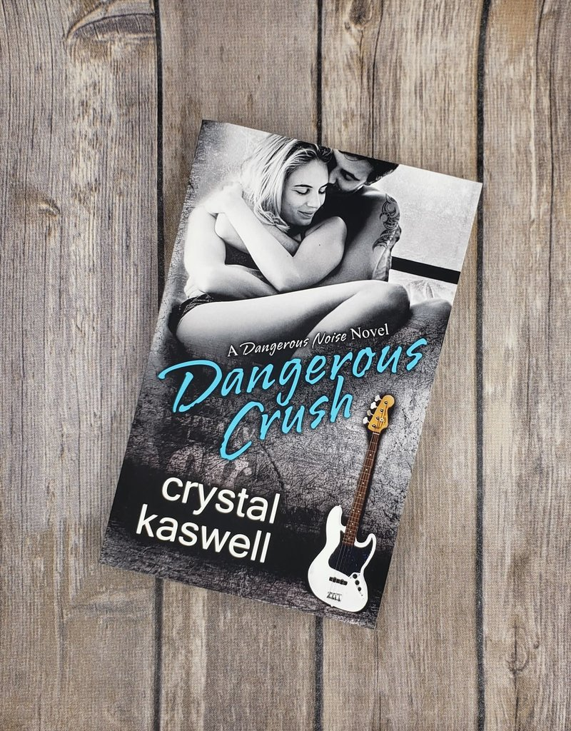 Dangerous Crush, #2 by Crystal Kaswell