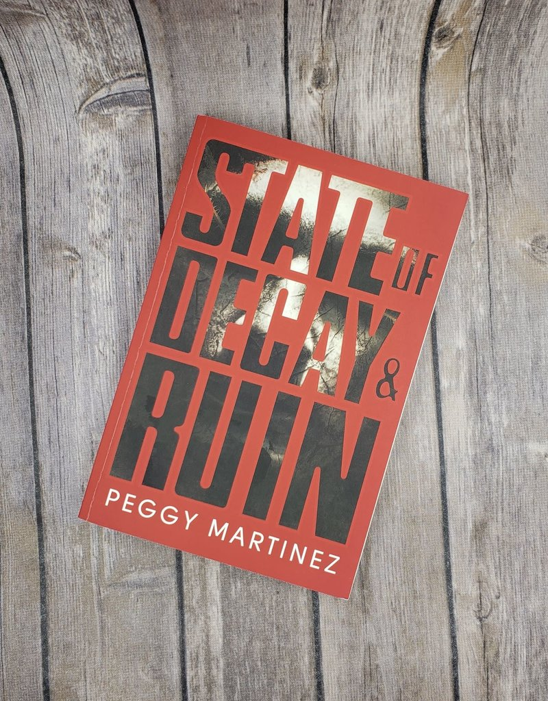 State of Decay and Ruin, #1&2 by Peggy Martinez