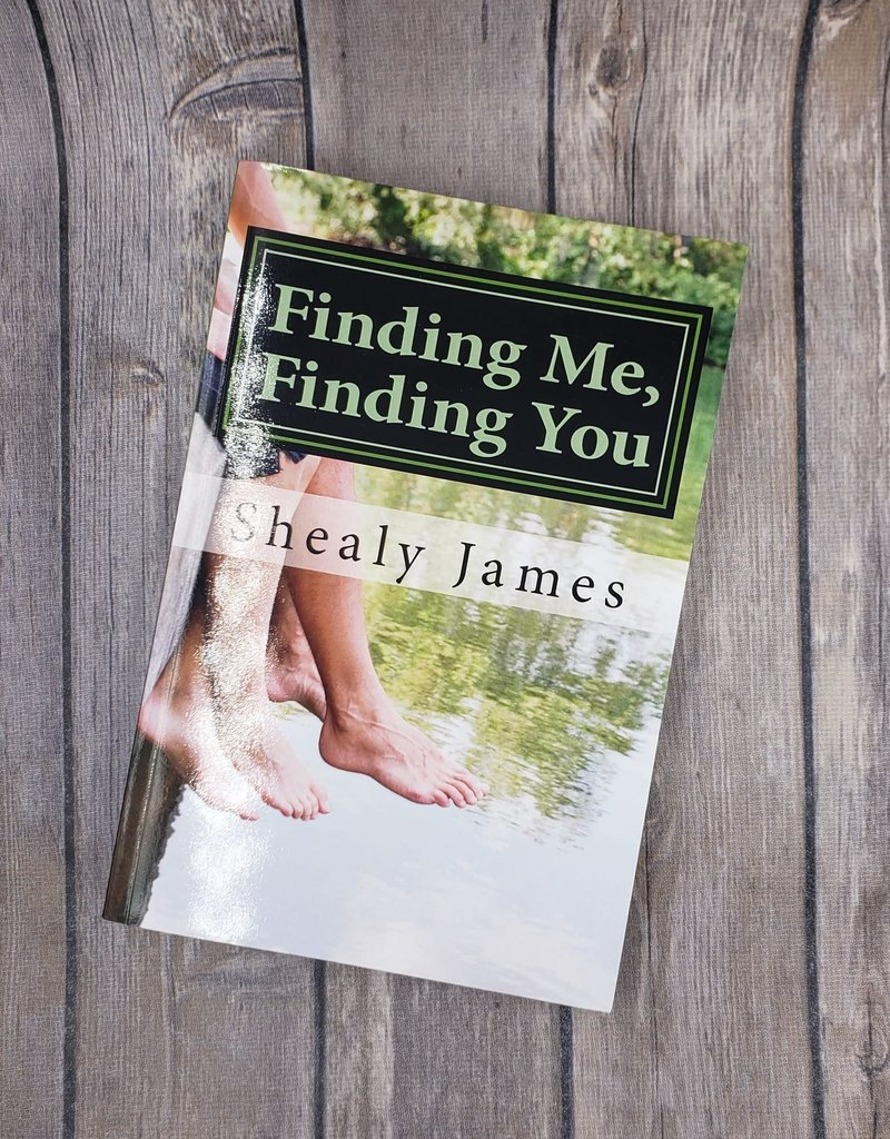 Finding Me, Finding You, #1 by Shealy James