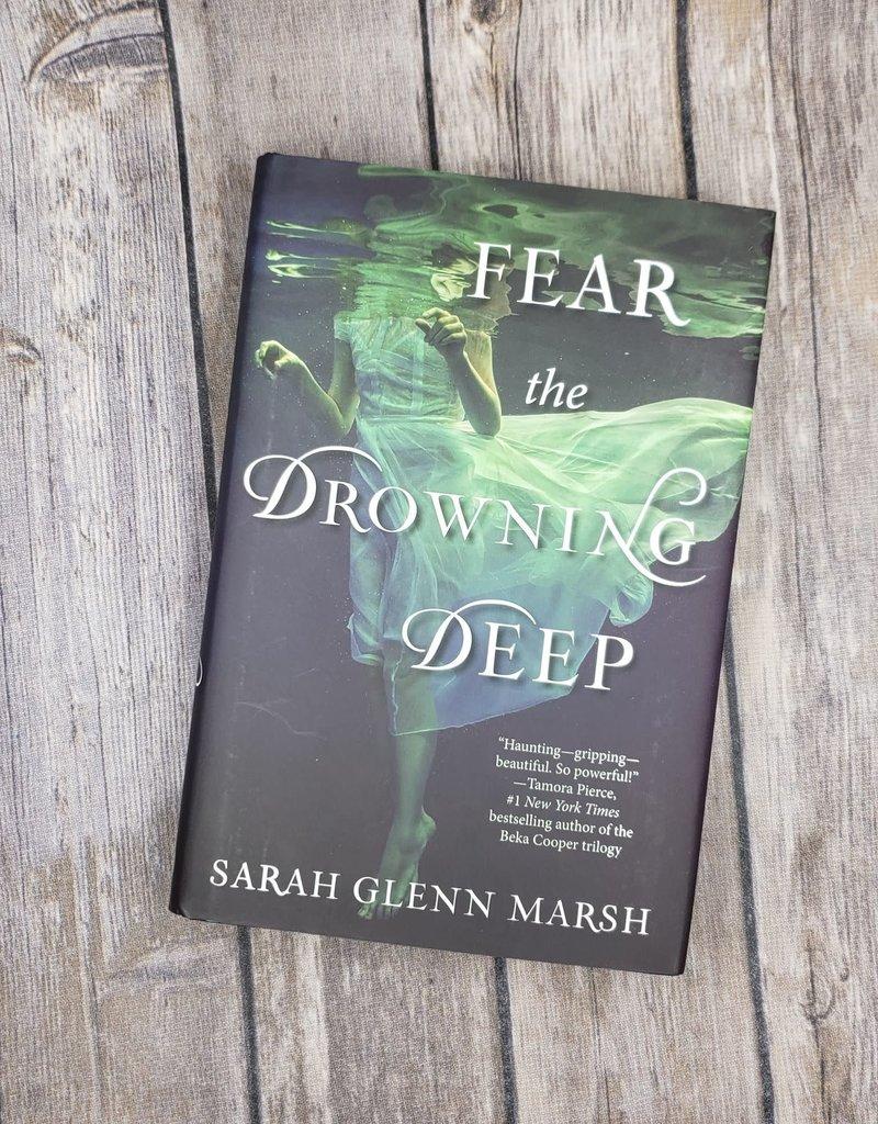 Fear the Drowning Deep (Hardback) by Sarah Glenn Marsh