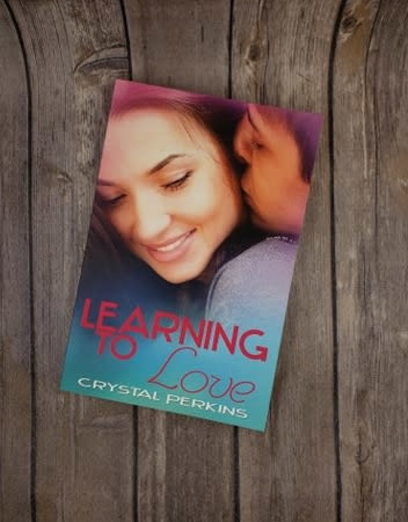 Learning To Love, #4 by Crystal Perkins