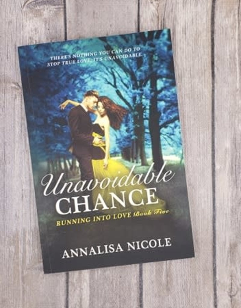 Unavoidable Chance, #5 by Annalisa Nicole