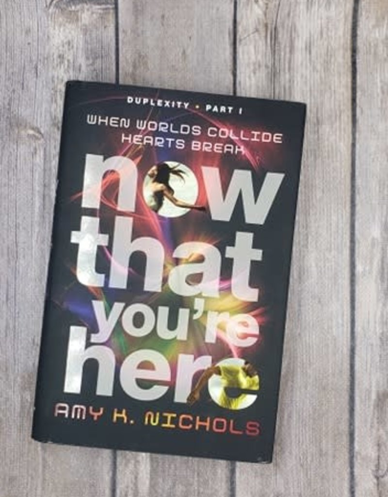 Now That You're Here, #1 by Amy K Nichols - Hardback
