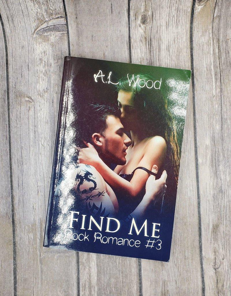 Find Me, #3 by AL Wood