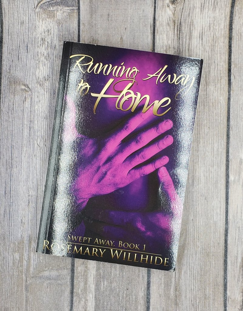 Running Away to Home, #1 by Rosemary Willhide