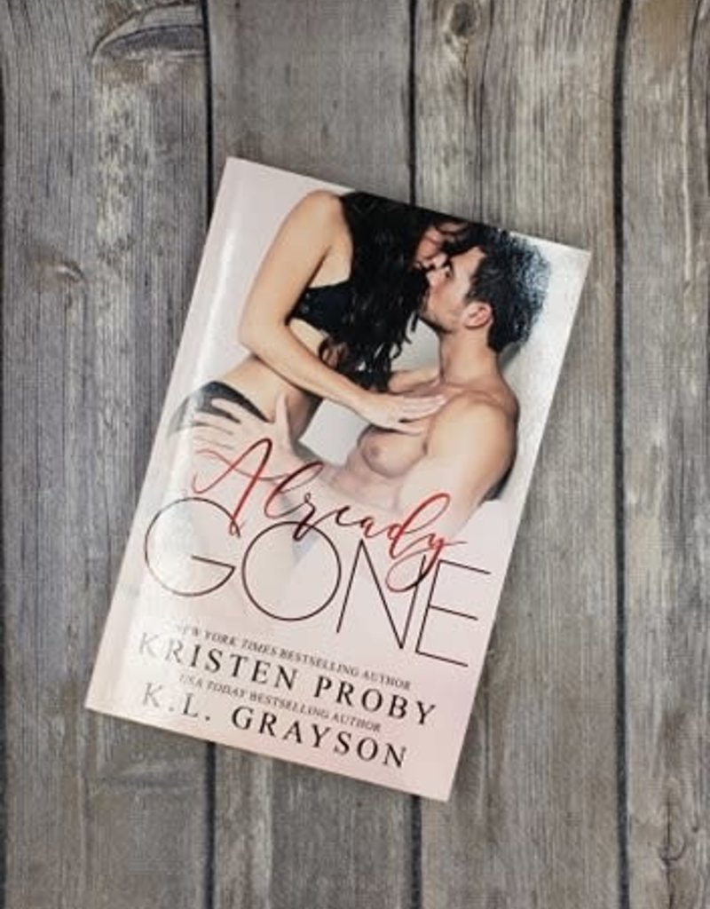 Already Gone by Kristen Proby & KL Grayson
