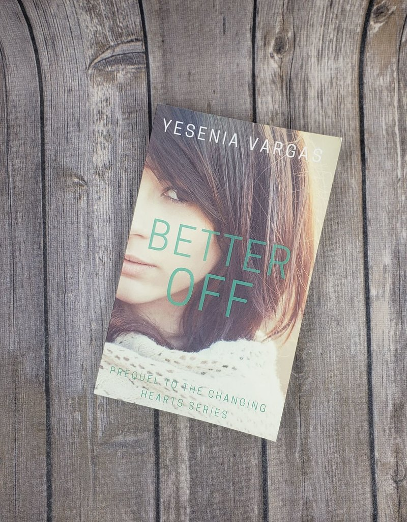 Better Off by Yesenia Vargas